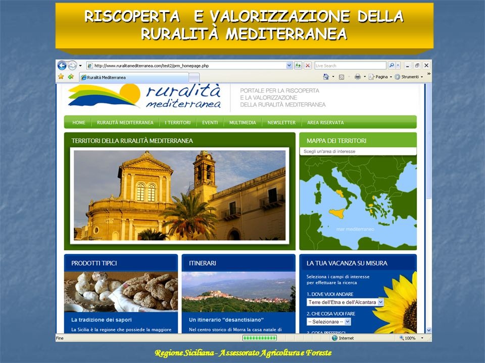 RISCOPERTA E VALORIZZAZIONE DELLA RURALITÀ MEDITERRANEA Regione Siciliana - Assessorato Agricoltura e Foreste