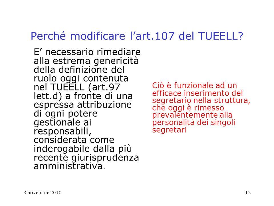 8 novembre 201012 Perché modificare lart.107 del TUEELL.
