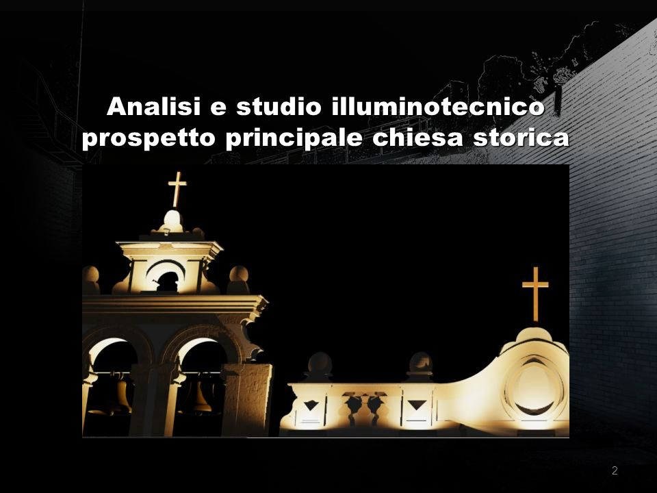 Lighting design 2 2 Analisi e studio illuminotecnico prospetto principale chiesa storica