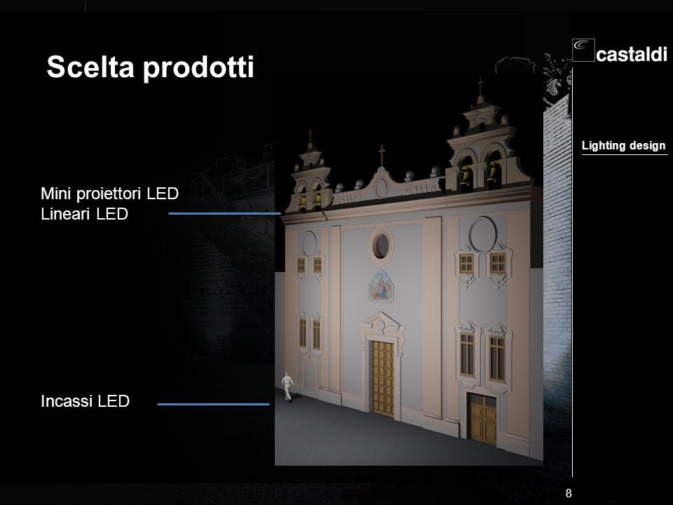 Lighting design 9 Scelta prodotti isolamento in Classe I IK07 IP67 tensione 220V Potenza 16W sorgente LED Flusso 1600 lm ottiche D - C colori AL