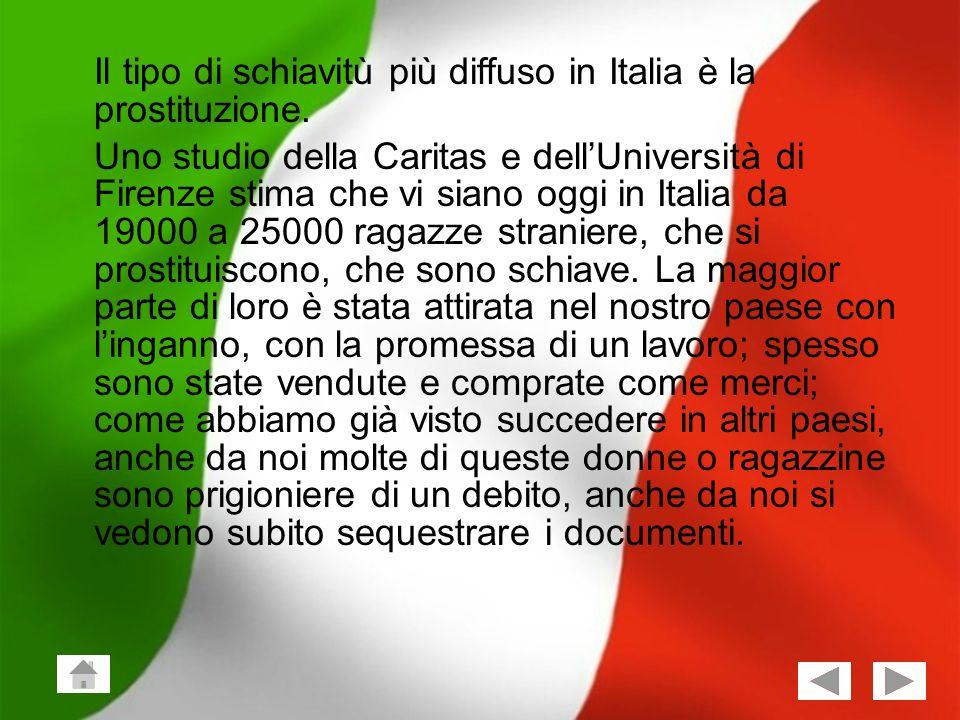 Giuseppe Vailati; Stefano Frezza Classe 2^X 7 Il tipo di schiavitù più diffuso in Italia è la prostituzione. Uno studio della Caritas e dellUniversità