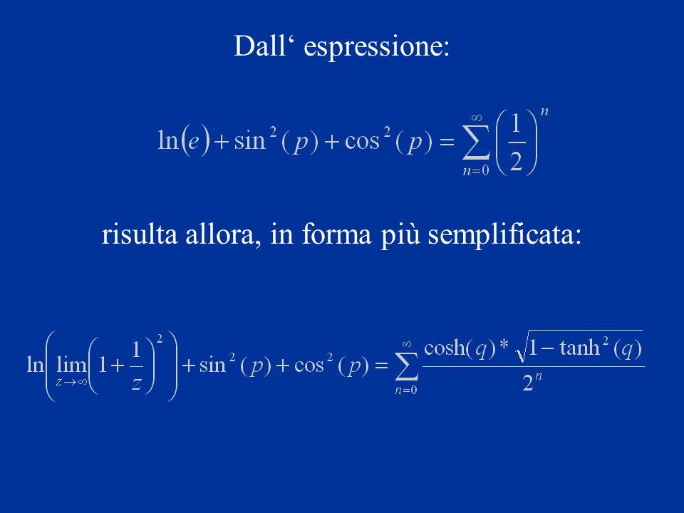 Dall espressione: risulta allora, in forma più semplificata: