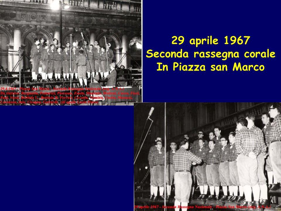29 aprile 1967 Seconda rassegna corale In Piazza san Marco