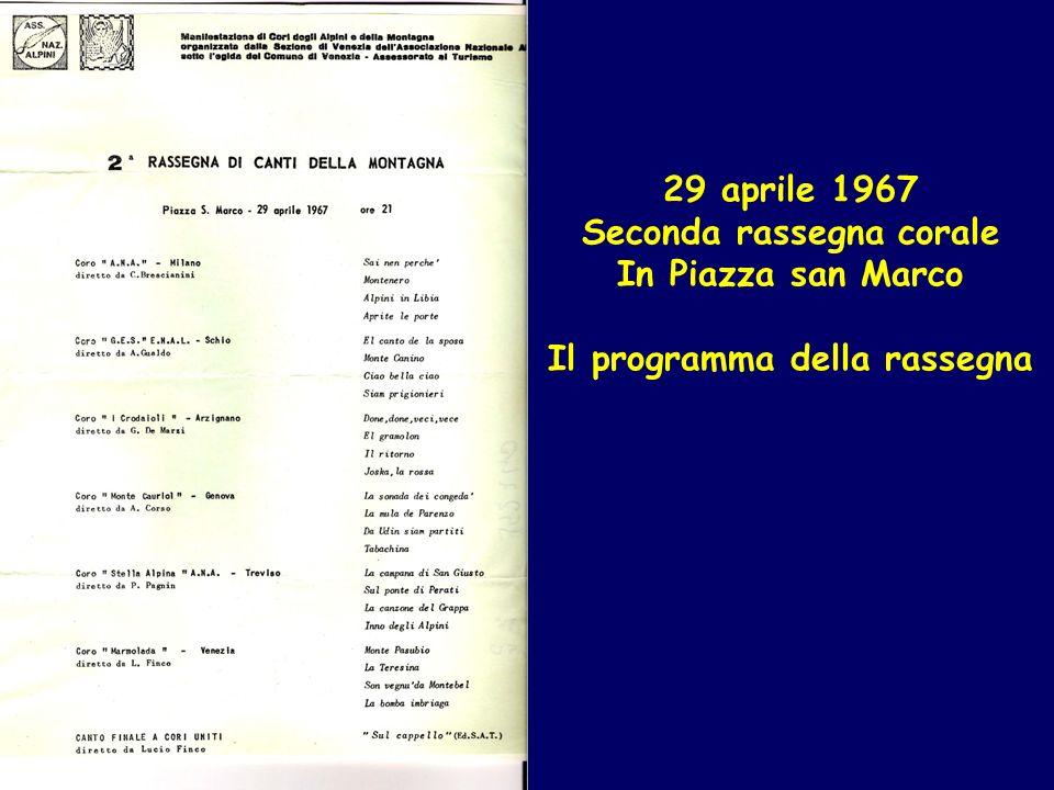 29 aprile 1967 Seconda rassegna corale In Piazza san Marco Il programma della rassegna