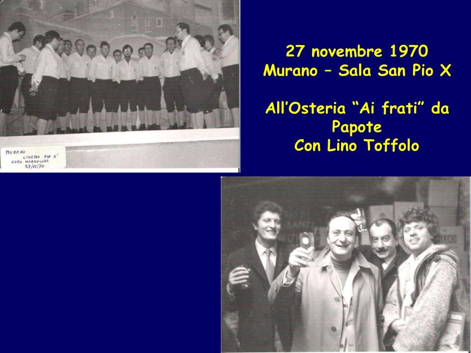 27 novembre 1970 Murano – Sala San Pio X AllOsteria Ai frati da Papote Con Lino Toffolo