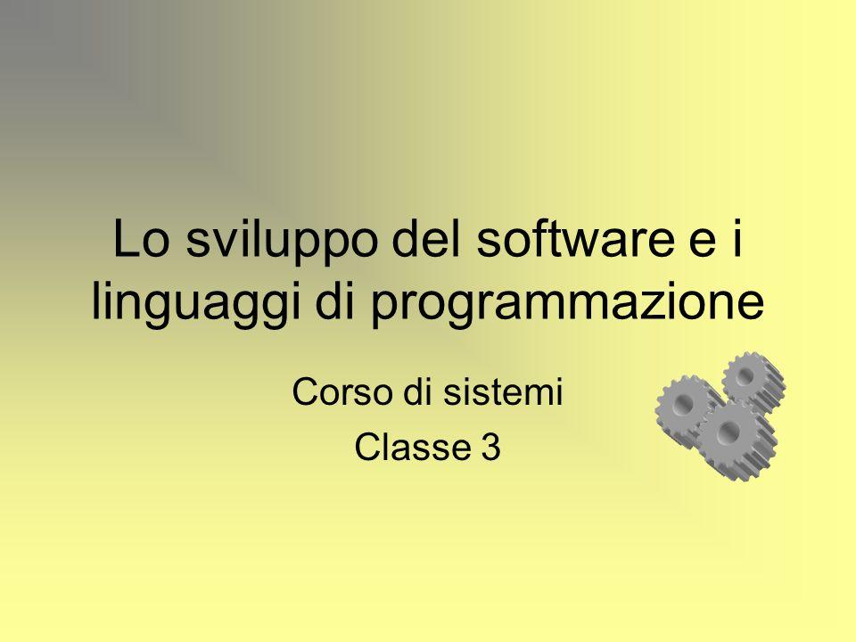 Lo sviluppo del software e i linguaggi di programmazione Corso di sistemi Classe 3