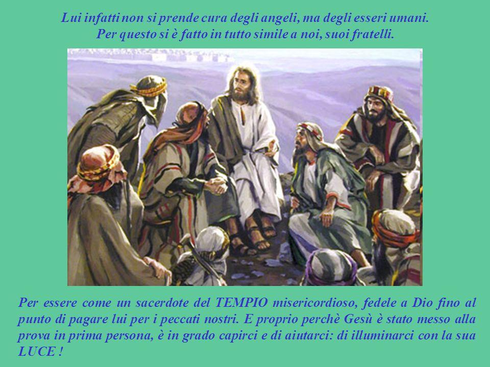 SECONDA LETTURA (dalla lettera agli Ebrei 2,14-18) Gesù Cristo ha voluto avere la nostra stessa carne: e il nostro stesso sangue. Perchè solo morendo,