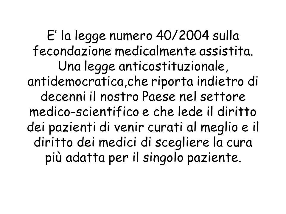 E la legge numero 40/2004 sulla fecondazione medicalmente assistita.