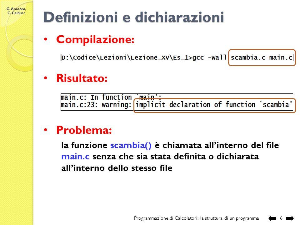 G. Amodeo, C. Gaibisso Definizioni e dichiarazioni Programmazione di Calcolatori: la struttura di un programma5 // sorgente Lezione_XV\Es_1\main.c #in