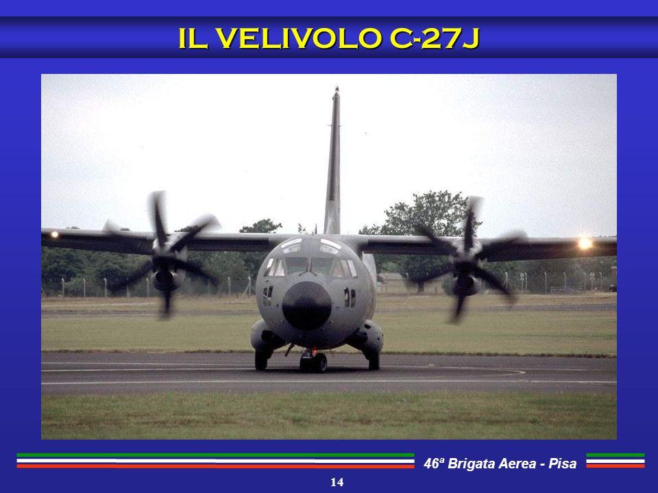 46ª Brigata Aerea - Pisa IL VELIVOLO C-27J 14