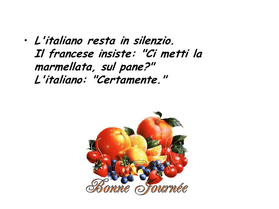 L'italiano resta in silenzio. Il francese insiste: