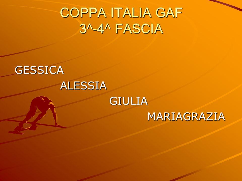 COPPA ITALIA GAF 3^-4^ FASCIA GESSICA ALESSIA ALESSIA GIULIA GIULIA MARIAGRAZIA MARIAGRAZIA