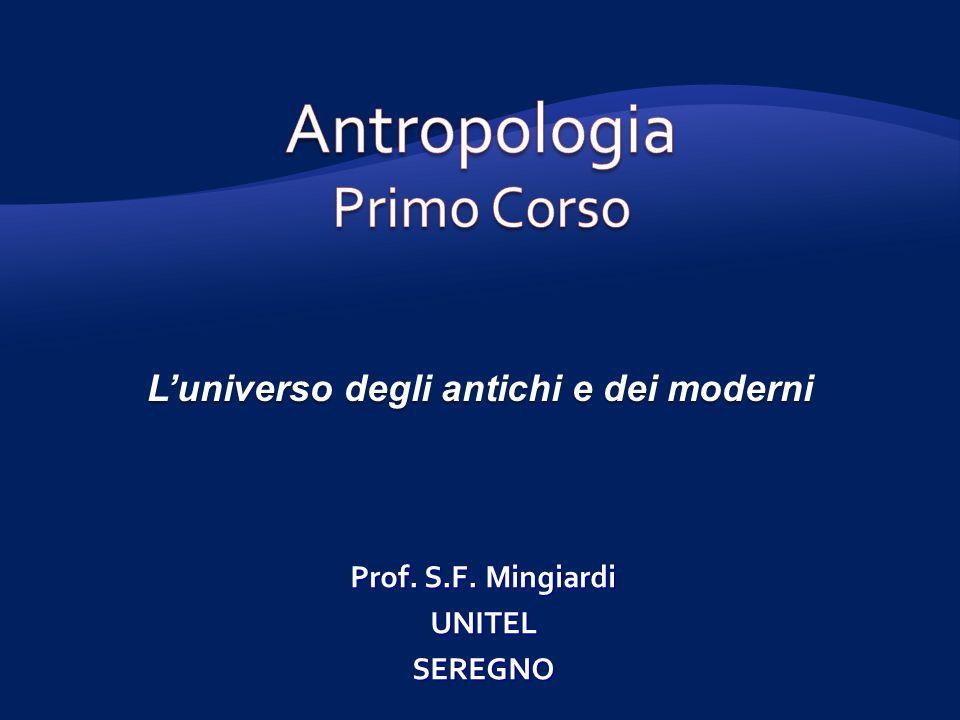 Luniverso degli antichi e dei moderni Prof. S.F. Mingiardi UNITELSEREGNO