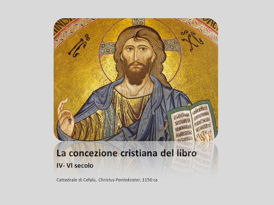 La concezione cristiana del libro IV- VI secolo Cattedrale di Cefalù, Christus Pantokrator, 1150 ca