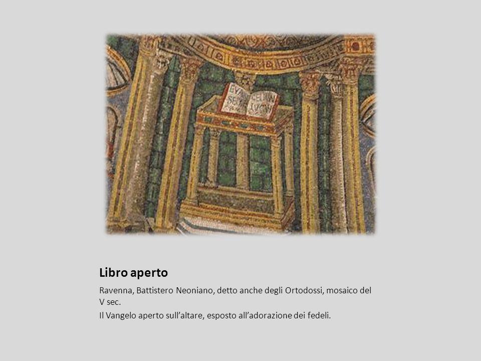 Libro aperto Ravenna, Battistero Neoniano, detto anche degli Ortodossi, mosaico del V sec. Il Vangelo aperto sullaltare, esposto alladorazione dei fed