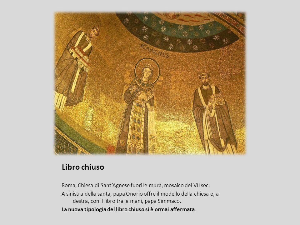 Libro chiuso Roma, Chiesa di SantAgnese fuori le mura, mosaico del VII sec. A sinistra della santa, papa Onorio offre il modello della chiesa e, a des