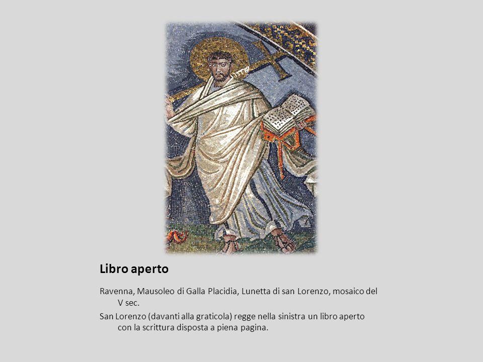 Libro aperto Ravenna, Mausoleo di Galla Placidia, Lunetta di san Lorenzo, mosaico del V sec. San Lorenzo (davanti alla graticola) regge nella sinistra