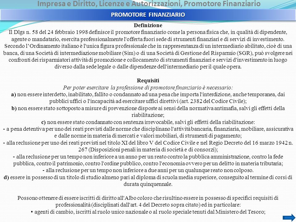 Impresa e Diritto, Licenze e Autorizzazioni, Promotore Finanziario Definizione Il Dlgs n. 58 del 24 febbraio 1998 definisce il promotore finanziario c