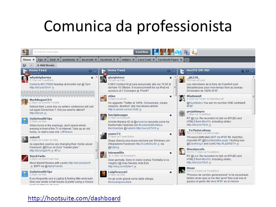 Comunica da professionista http://hootsuite.com/dashboard
