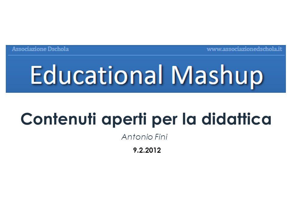 Antonio Fini Contenuti aperti per la didattica 9.2.2012