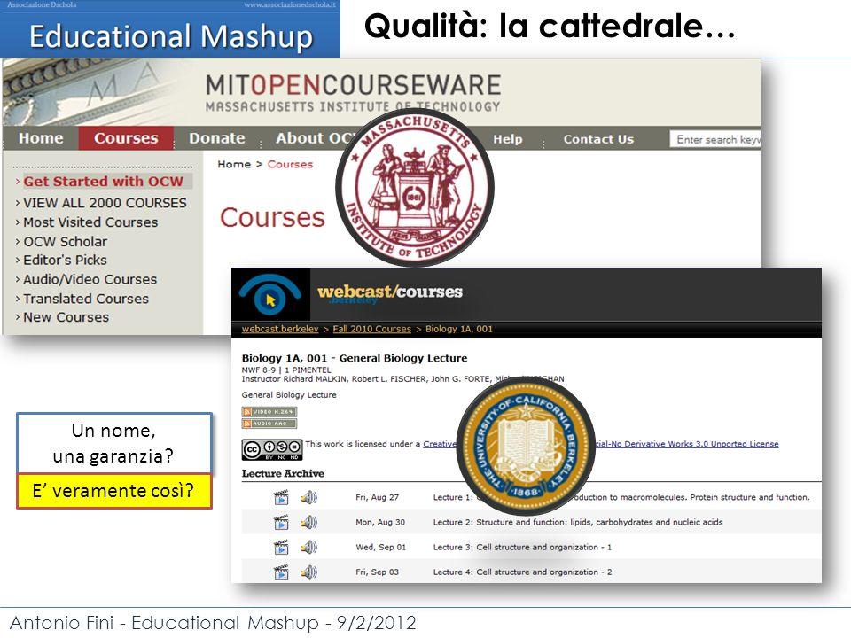 Antonio Fini - Educational Mashup - 9/2/2012 Qualità: la cattedrale… Un nome, una garanzia.