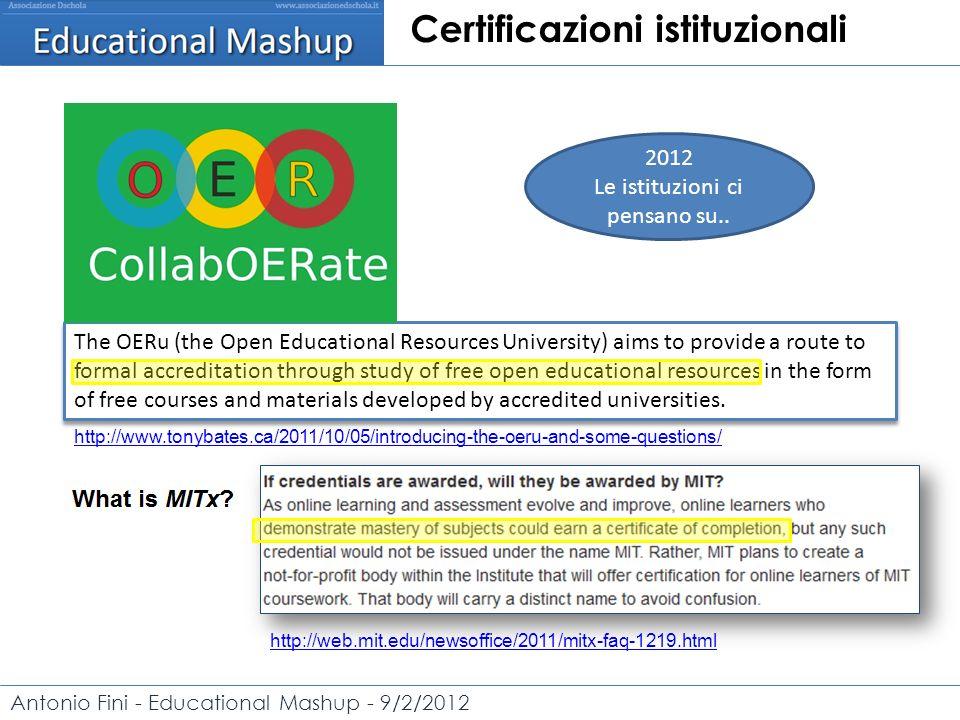 Antonio Fini - Educational Mashup - 9/2/2012 Certificazioni istituzionali 2012 Le istituzioni ci pensano su..