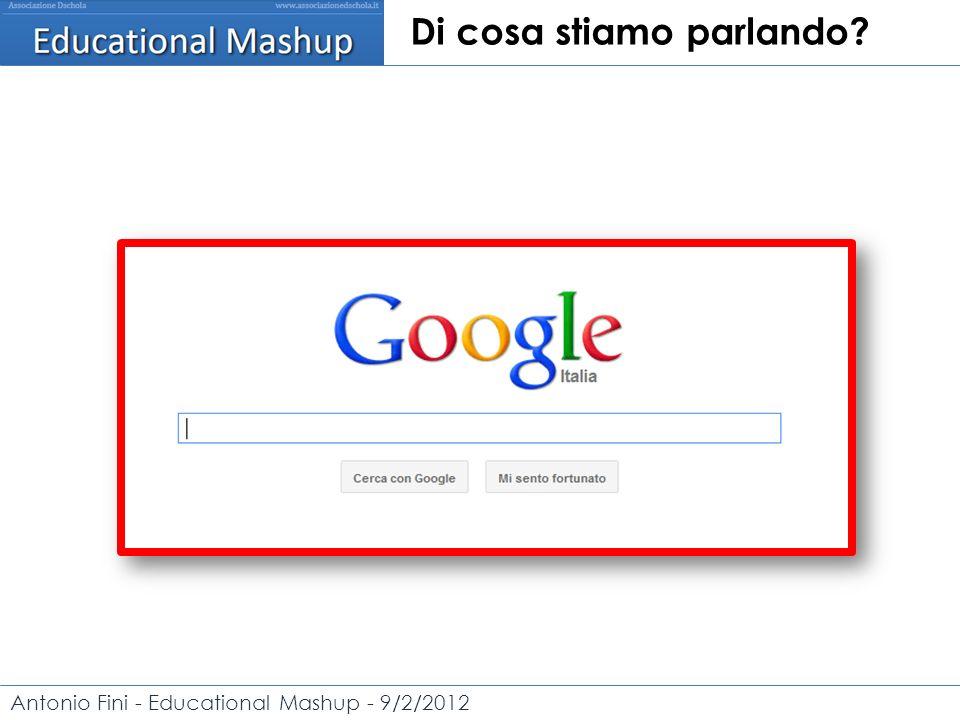 Antonio Fini - Educational Mashup - 9/2/2012 Di cosa stiamo parlando.