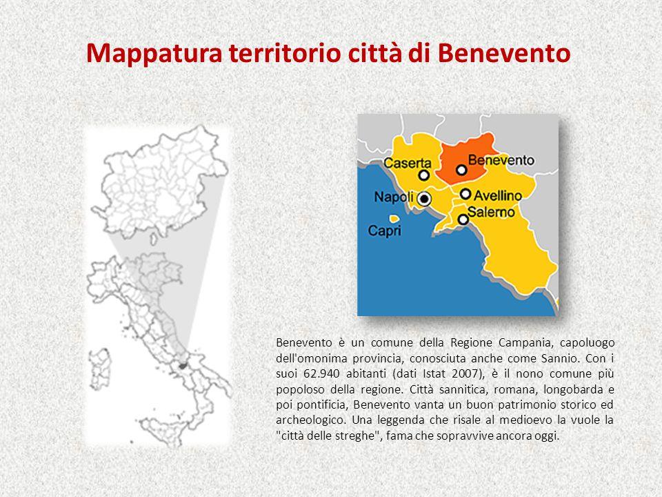 Mappatura territorio città di Benevento Benevento è un comune della Regione Campania, capoluogo dell'omonima provincia, conosciuta anche come Sannio.