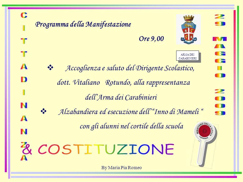 By Maria Pia Romeo ARMA DEI CARABINIERI Programma della Manifestazione Ore 9,00 Accoglienza e saluto del Dirigente Scolastico, dott.