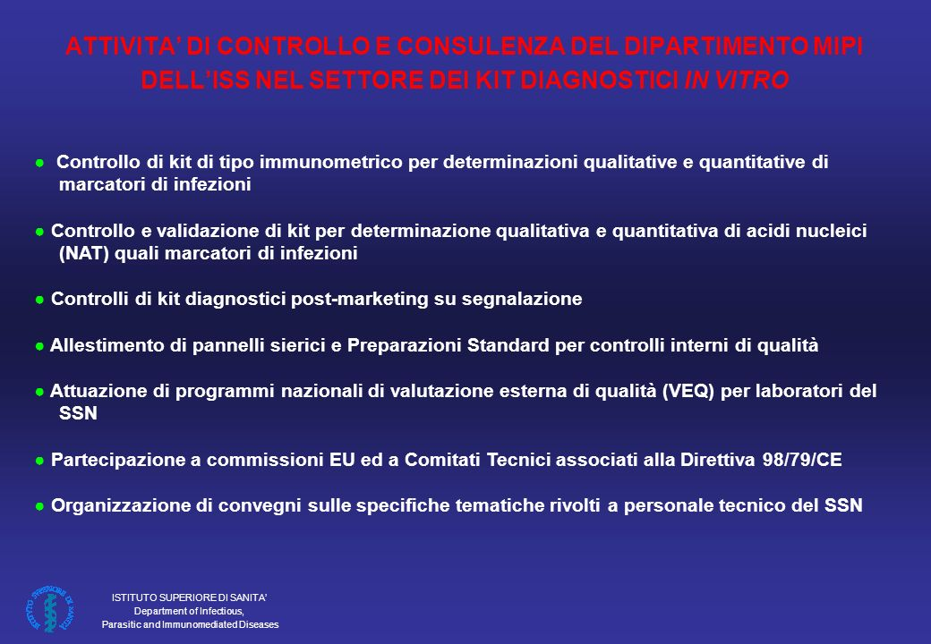 ISTITUTO SUPERIORE DI SANITA Department of Infectious, Parasitic and Immunomediated Diseases Directive 98/79/CE (7 December 1998) CONFORMITY ASSESSMENT ROUTE FOR GENERAL IN VITRO DIAGNOSTIC MEDICAL DEVICES