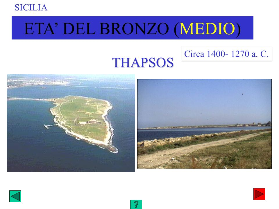 SICILIATHAPSOS ETA DEL BRONZO (MEDIO) Circa 1400- 1270 a. C.