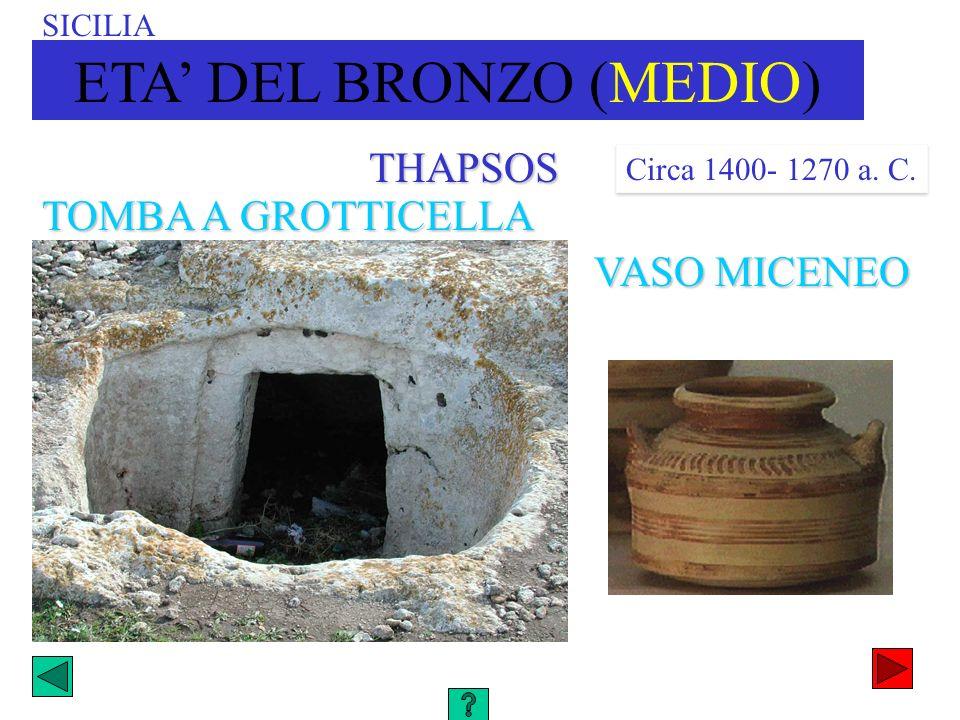 THAPSOS TOMBA A GROTTICELLA VASO MICENEO SICILIA ETA DEL BRONZO (MEDIO) Circa 1400- 1270 a. C.