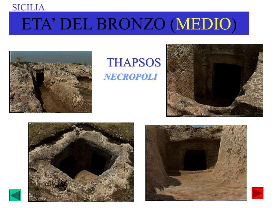NECROPOLI NECROPOLI THAPSOS SICILIA ETA DEL BRONZO (MEDIO)