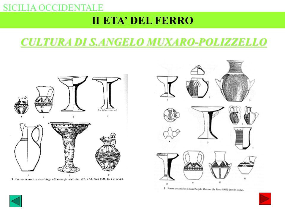SICILIA OCCIDENTALE II ETA DEL FERRO CULTURA DI S.ANGELO MUXARO-POLIZZELLO