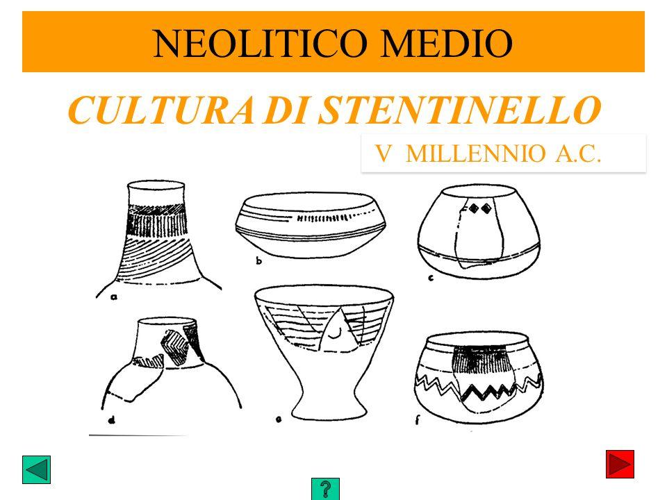 NEOLITICO MEDIO CULTURA DI STENTINELLO V MILLENNIO A.C.