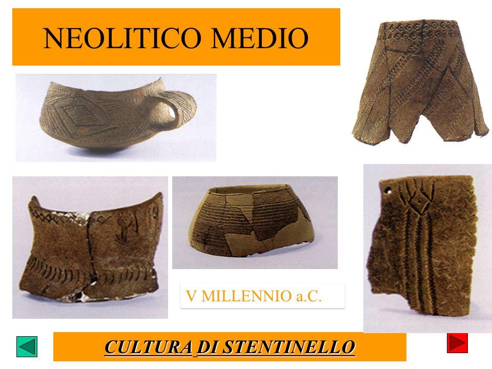 CULTURA DI STENTINELLO V MILLENNIO a.C. NEOLITICO MEDIO