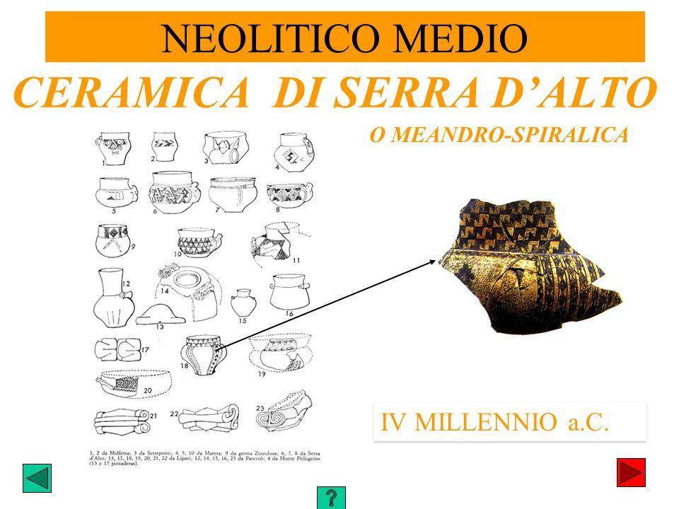 IV MILLENNIO a.C. CERAMICA DI SERRA DALTO O MEANDRO-SPIRALICA