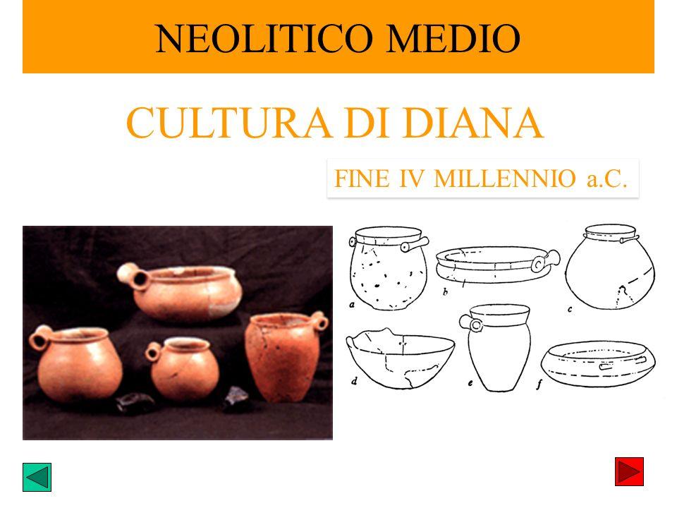 CULTURA DI DIANA FINE IV MILLENNIO a.C.