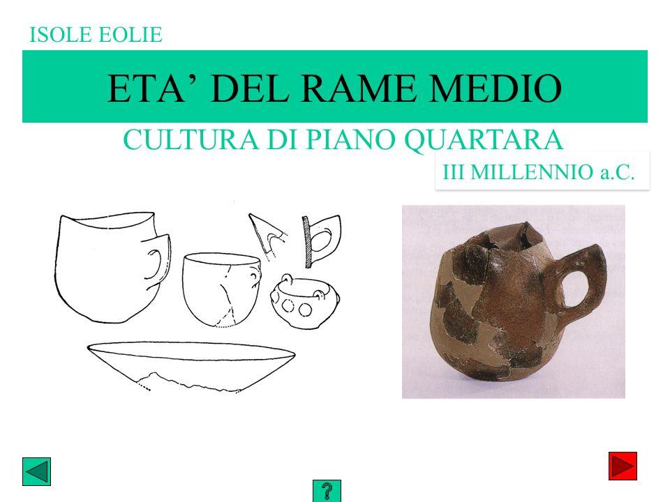 ETA DEL RAME MEDIO CULTURA DI PIANO QUARTARA III MILLENNIO a.C. ISOLE EOLIE