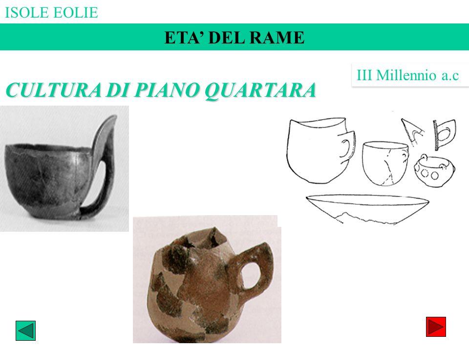 ETA DEL RAME III Millennio a.c CULTURA DI PIANO QUARTARA
