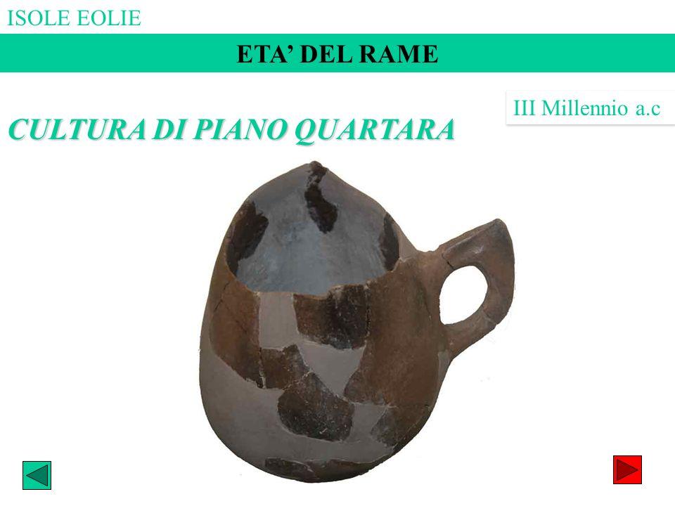 ISOLE EOLIE ETA DEL RAME III Millennio a.c CULTURA DI PIANO QUARTARA