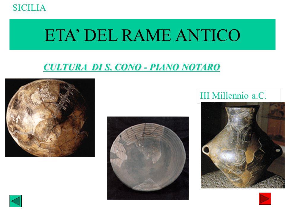 CULTURA DI S. CONO - PIANO NOTARO SICILIA III Millennio a.C. ETA DEL RAME ANTICO