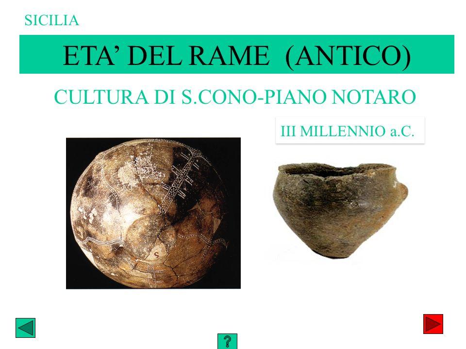 CULTURA DI S.CONO-PIANO NOTARO III MILLENNIO a.C. ETA DEL RAME (ANTICO) SICILIA