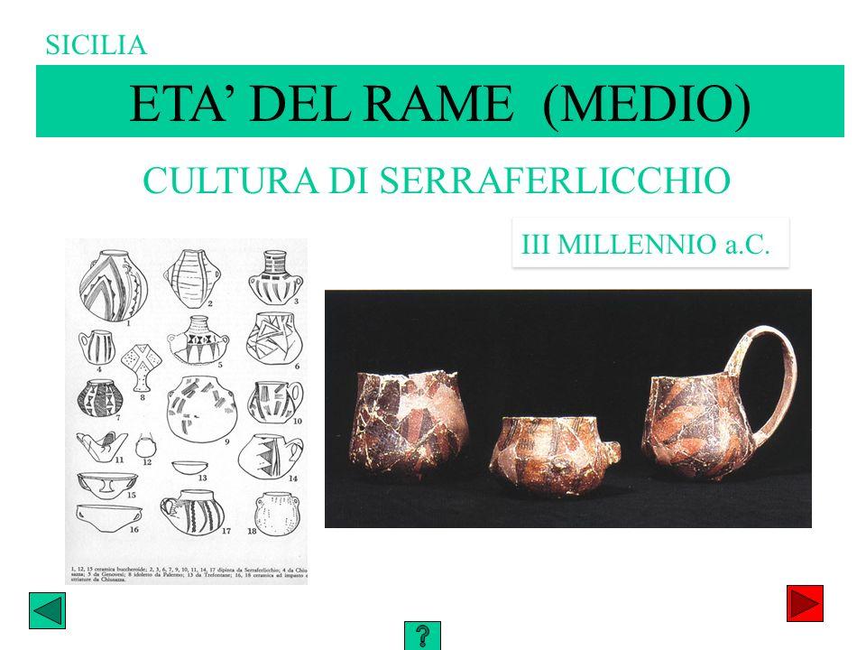 CULTURA DI SERRAFERLICCHIO III MILLENNIO a.C. ETA DEL RAME (MEDIO) SICILIA