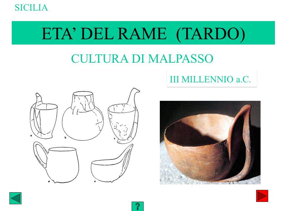 CULTURA DI MALPASSO III MILLENNIO a.C. ETA DEL RAME (TARDO) SICILIA