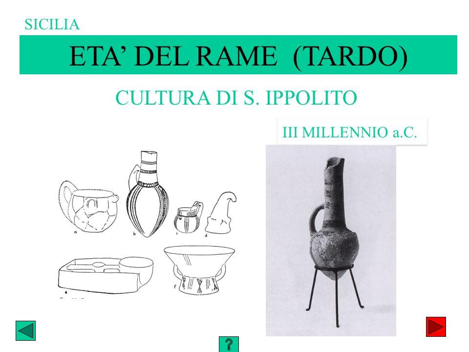 CULTURA DI S. IPPOLITO III MILLENNIO a.C. ETA DEL RAME (TARDO) SICILIA