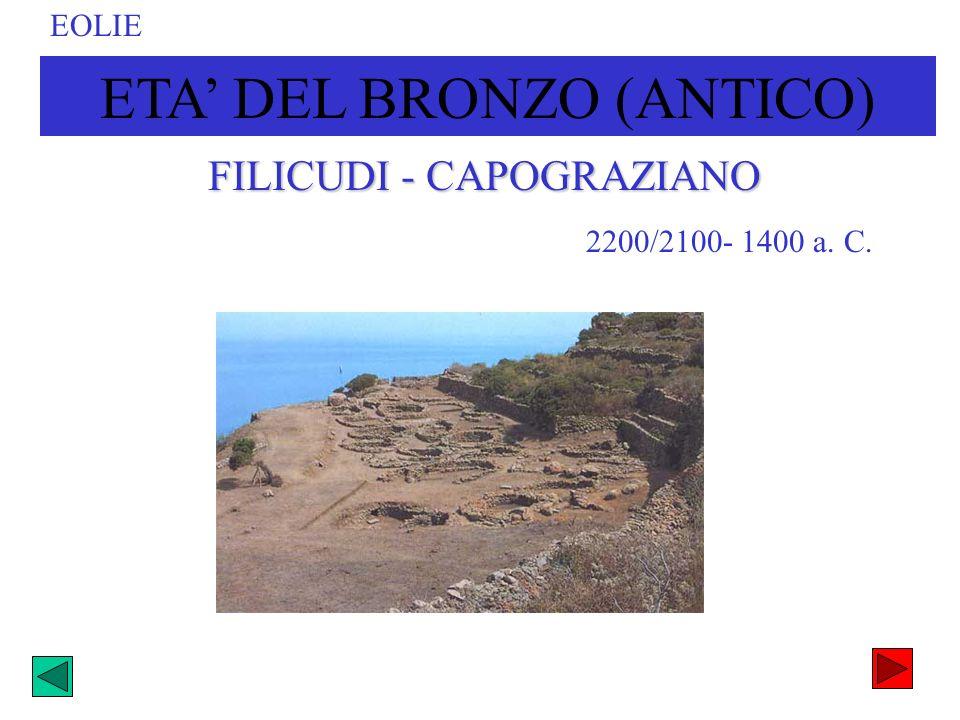 ETA DEL BRONZO (ANTICO) EOLIE 2200/2100- 1400 a. C. FILICUDI - CAPOGRAZIANO