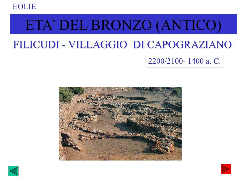 ETA DEL BRONZO (ANTICO) EOLIE 2200/2100- 1400 a. C. FILICUDI - VILLAGGIO DI CAPOGRAZIANO