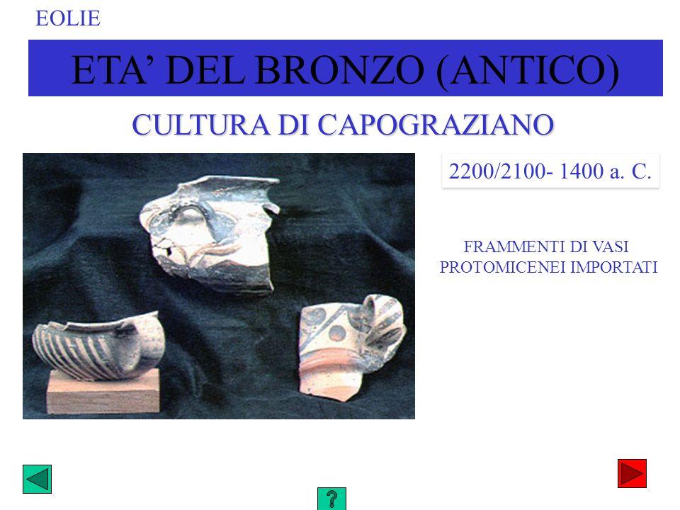 ETA DEL BRONZO (ANTICO) EOLIE 2200/2100- 1400 a. C. CULTURA DI CAPOGRAZIANO FRAMMENTI DI VASI PROTOMICENEI IMPORTATI
