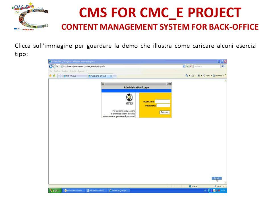 CMS FOR CMC_E PROJECT CONTENT MANAGEMENT SYSTEM FOR BACK-OFFICE Clicca sullimmagine per guardare la demo che illustra come caricare alcuni esercizi tipo: